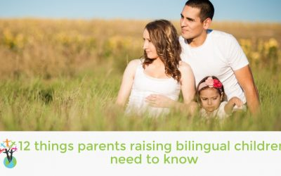 12 things parents raising bilingual children need to know