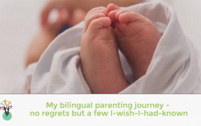 My bilingual parenting journey – no regrets but a few I-wish-I-had-knowns