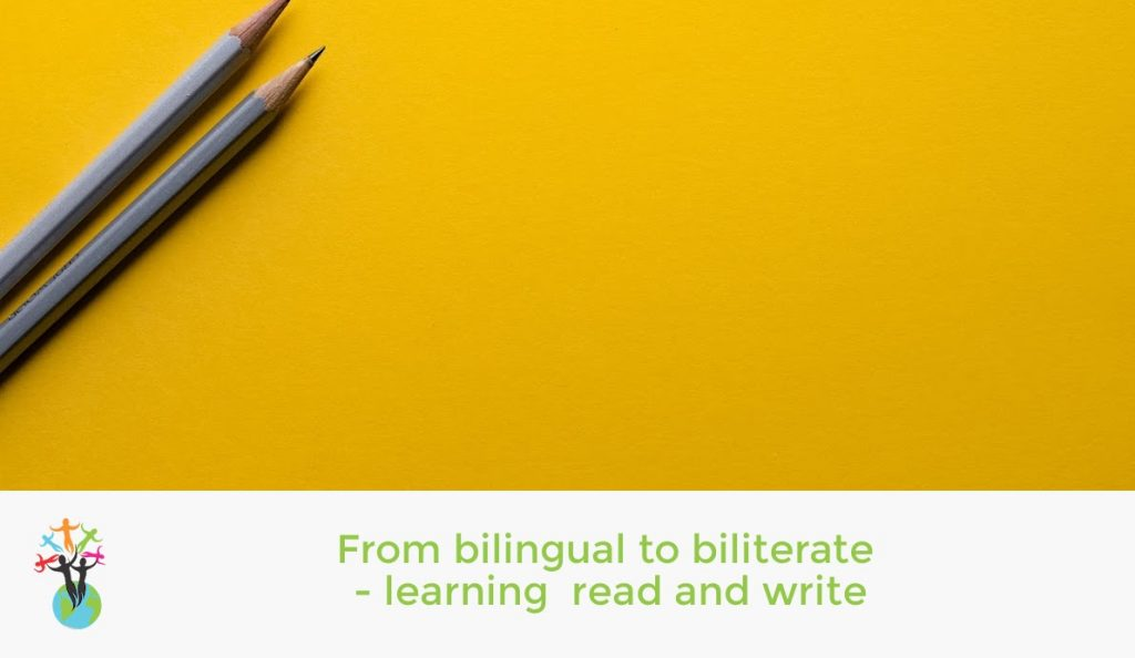 From bilingual to biliterate - learning to read and write