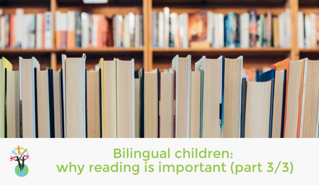Bilingual children: why reading is important, part 3 of 3