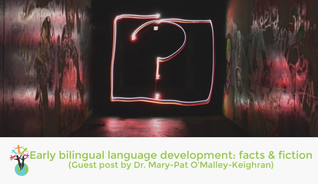 Early Bilingual Language Development: Facts and Fictions