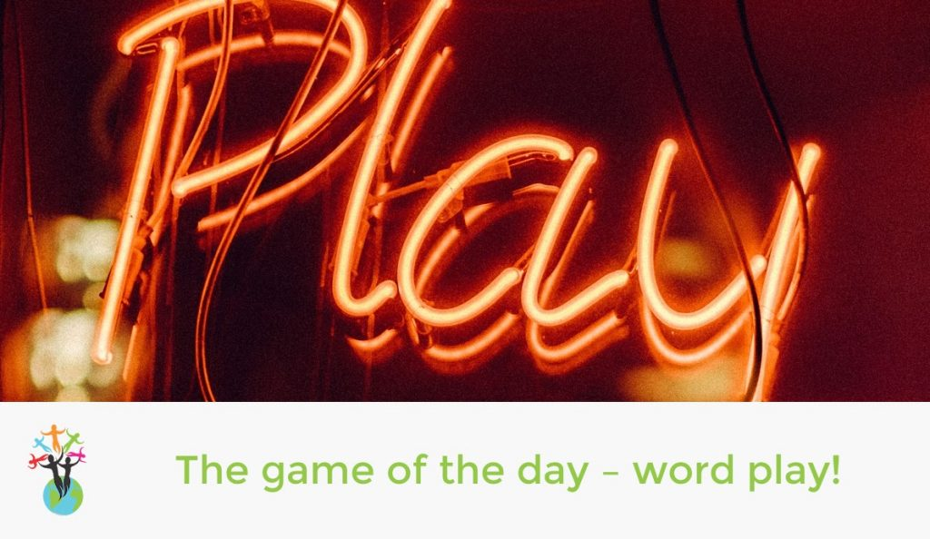 The game of the day - word play!