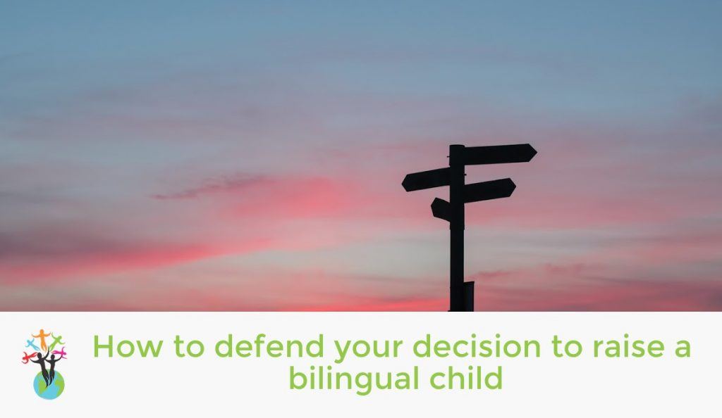 How to defend your decision to raise a bilingual child
