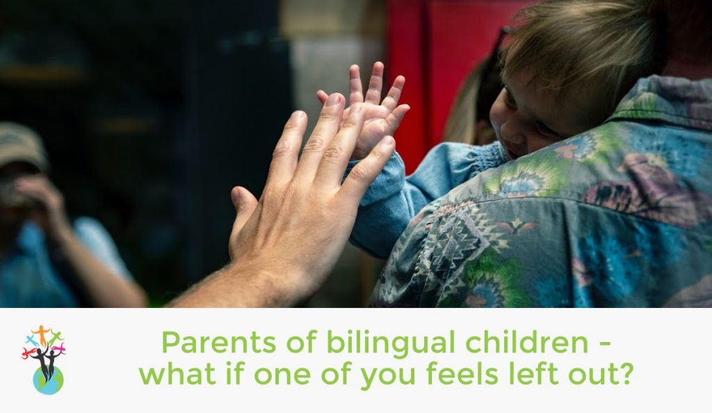 Parents of bilingual children – what if one of you feels left out?