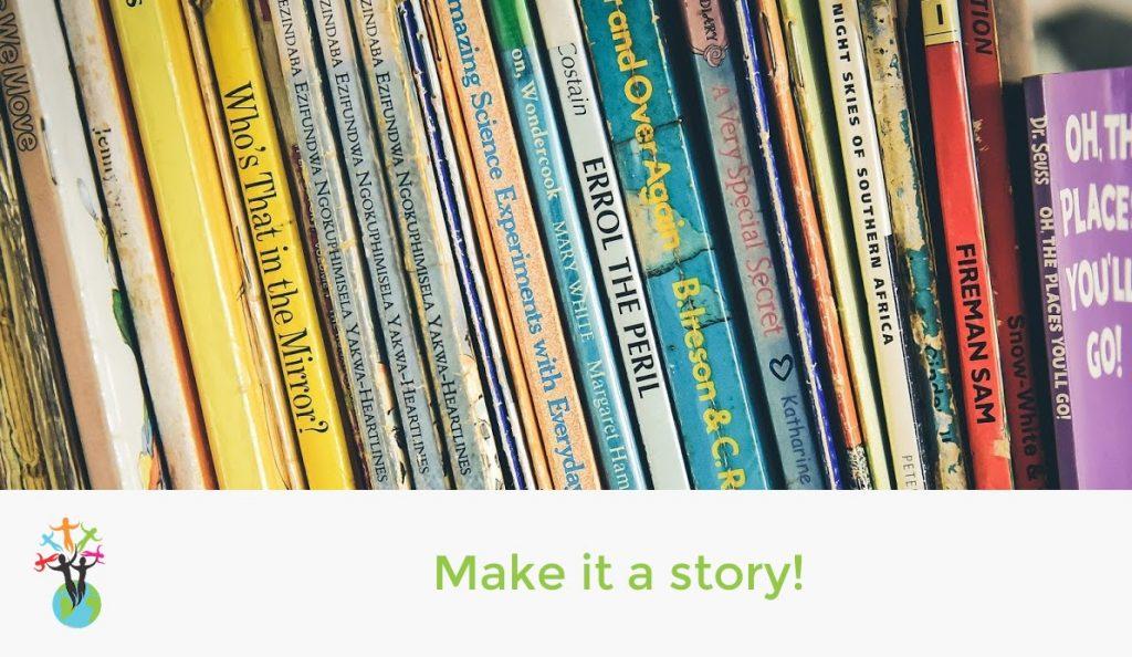 Make it a story!