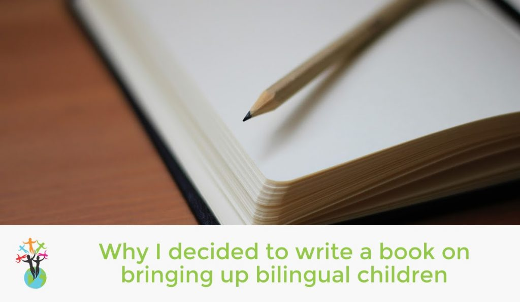 Why I decided to write a book on bringing up bilingual children
