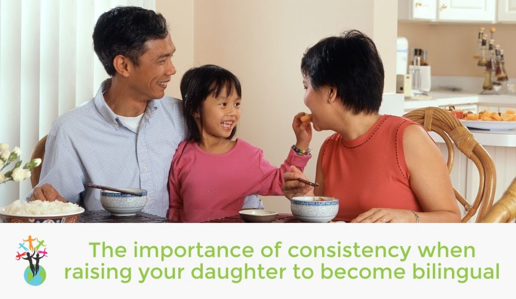 The importance of consistency when raising your daughter to become bilingual