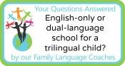 Q&A: English-only or dual-language school for a trilingual child?