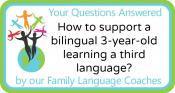 Q&A: How to support a bilingual 3-year-old learning a third language?