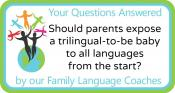 Q&A: Should parents expose a trilingual-to-be baby to all languages from the start?
