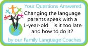Q&A: Changing the language parents speak with a 1-year-old – is it too late and how to do it?