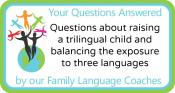Q&A: Questions about raising a trilingual child and balancing the exposure to three languages