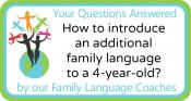 Q&A: How to introduce an additional family language to a 4-year-old?