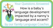 How is a baby's language development impacted by a nanny's language and accent?