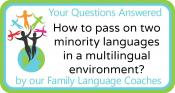 Q&A: How to pass on two minority languages in a multilingual environment?