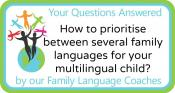 Q&A: How to prioritise between several family languages for your multilingual child?