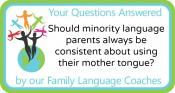 Q&A: Should minority language parents always be consistent about using their mother tongue?
