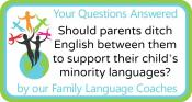 Q&A: Should parents ditch English as the family language to support their child's minority languages?