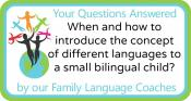 Q&A: When and how to introduce the concept of different languages to a small bilingual child?