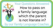 Q&A: How to pass on a family language which the parent is not literate in?