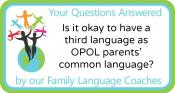 Q&A: Is it okay to have a third language as OPOL parents' common language?