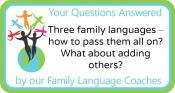 Q&A: Three family languages – how to pass them all on? What about adding others?